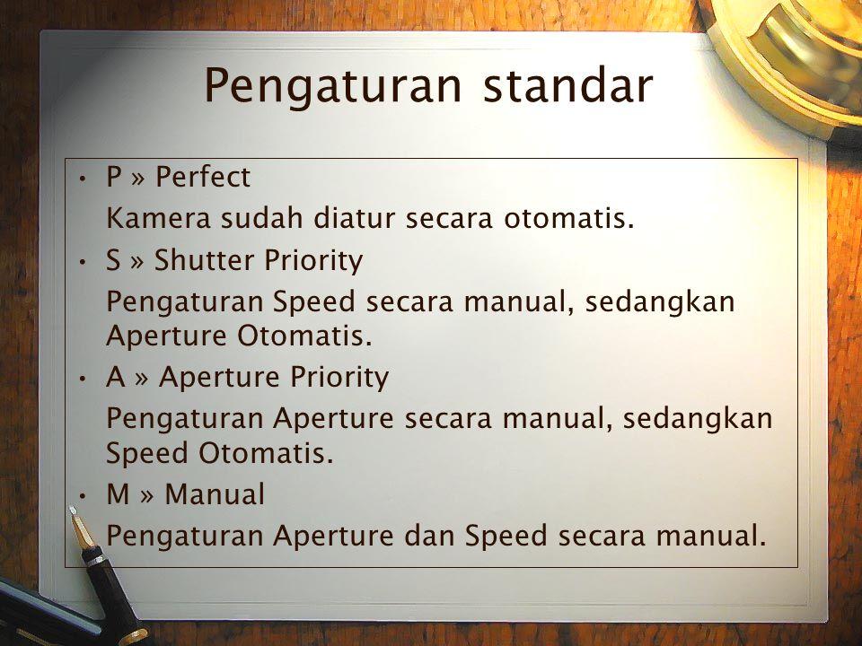 •P•P » Perfect Kamera sudah diatur secara otomatis.