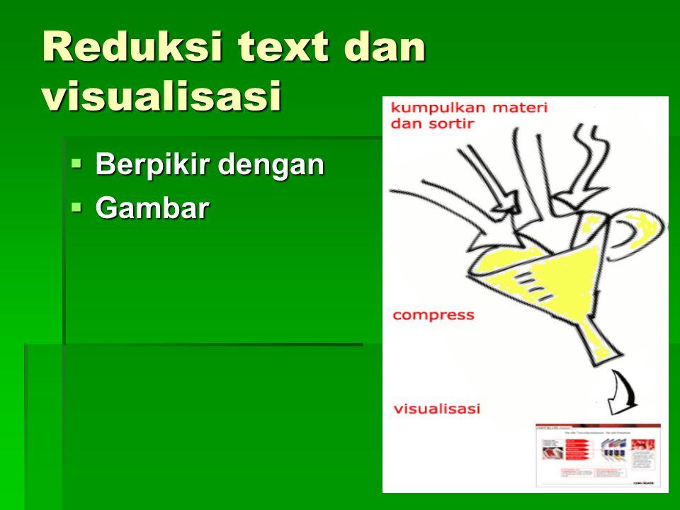 Reduksi text dan visualisasi  Berpikir dengan  Gambar