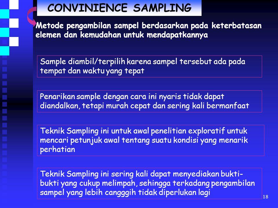 17 MULTI-STAGE SAMPLING Metode pengambilan sampel yang proses pengambilan sampelnya dilakukan dalam dua tahap atau lebih.