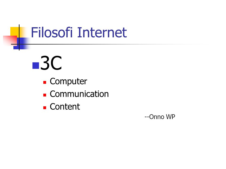 Filosofi Internet  3C  Computer  Communication  Content --Onno WP