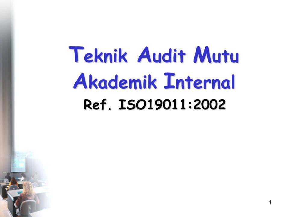 Klasifikasi Audit: 1)First Party Audit (audit internal): Audit secara internal dalam organisasi berdasarkan standar yang dimiliki organisasi itu sendiri untuk menganalisis kekuatan, kelemahan, ancaman, dan peluang penyempurnaan.