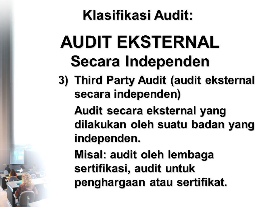 3)Third Party Audit (audit eksternal secara independen) Audit secara eksternal yang dilakukan oleh suatu badan yang independen.