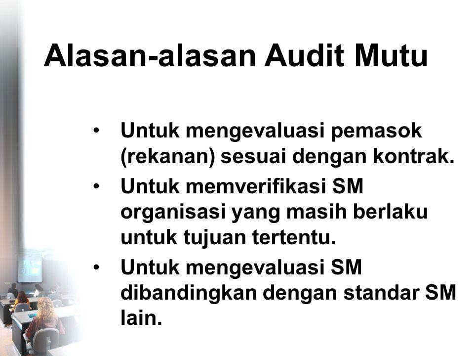 Lingkup Audit Mutu •Lingkup Audit: Aktivitas-aktivitas yang perlu didesain untuk audit tertentu agar mencapai target atau tujuan audit.