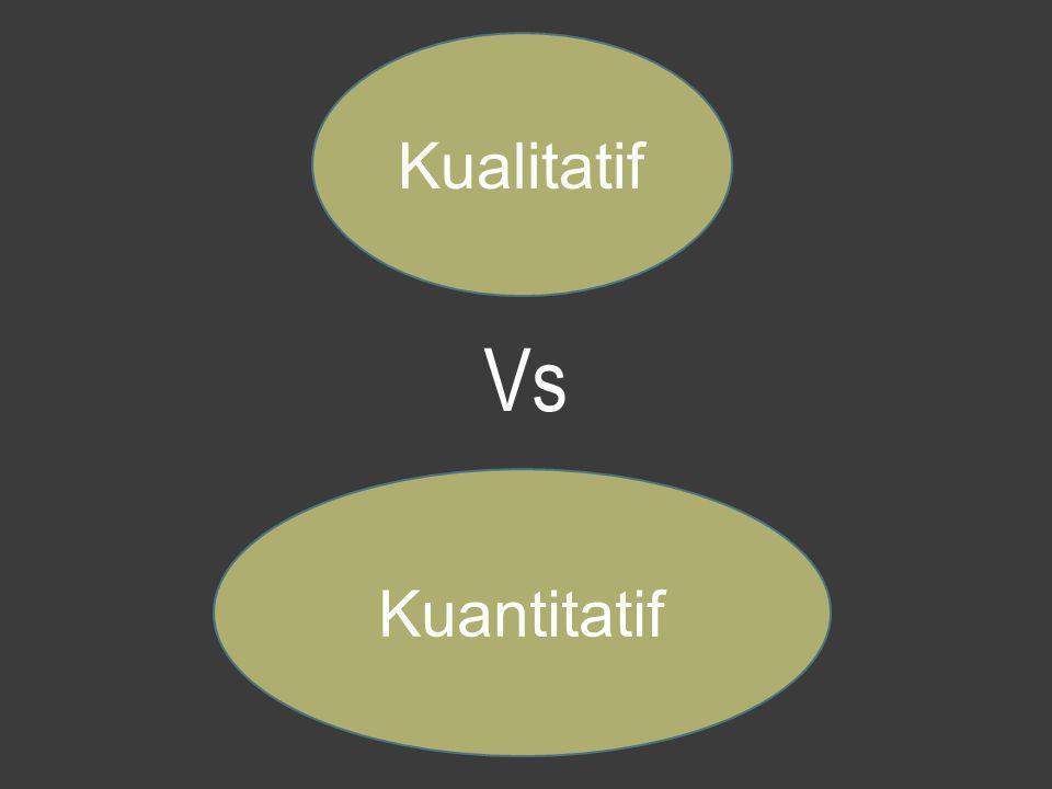 Kuantitatif Kualitatif Vs