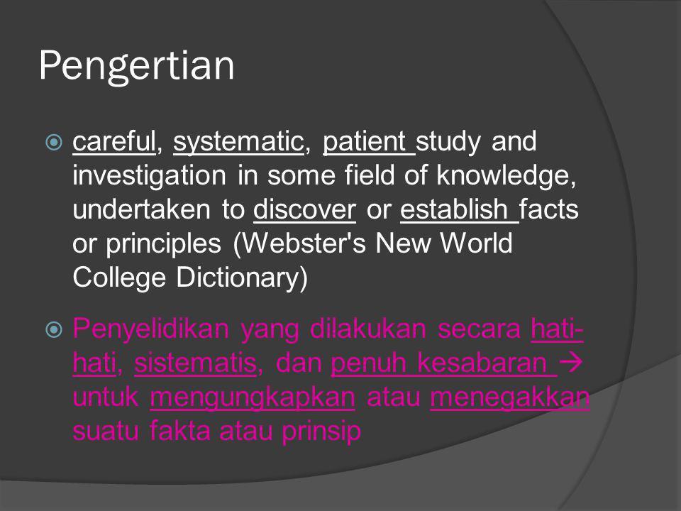 Penelitian deskriptif  Meneliti status sekelompok manusia, obyek, suatu set kondisi, suatu sistem pemikiran, ataupun suatu kelas peristiwa pada masa sekarang.