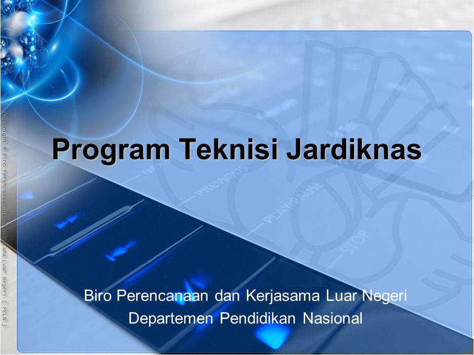 Program Teknisi Jardiknas Biro Perencanaan dan Kerjasama Luar Negeri Departemen Pendidikan Nasional