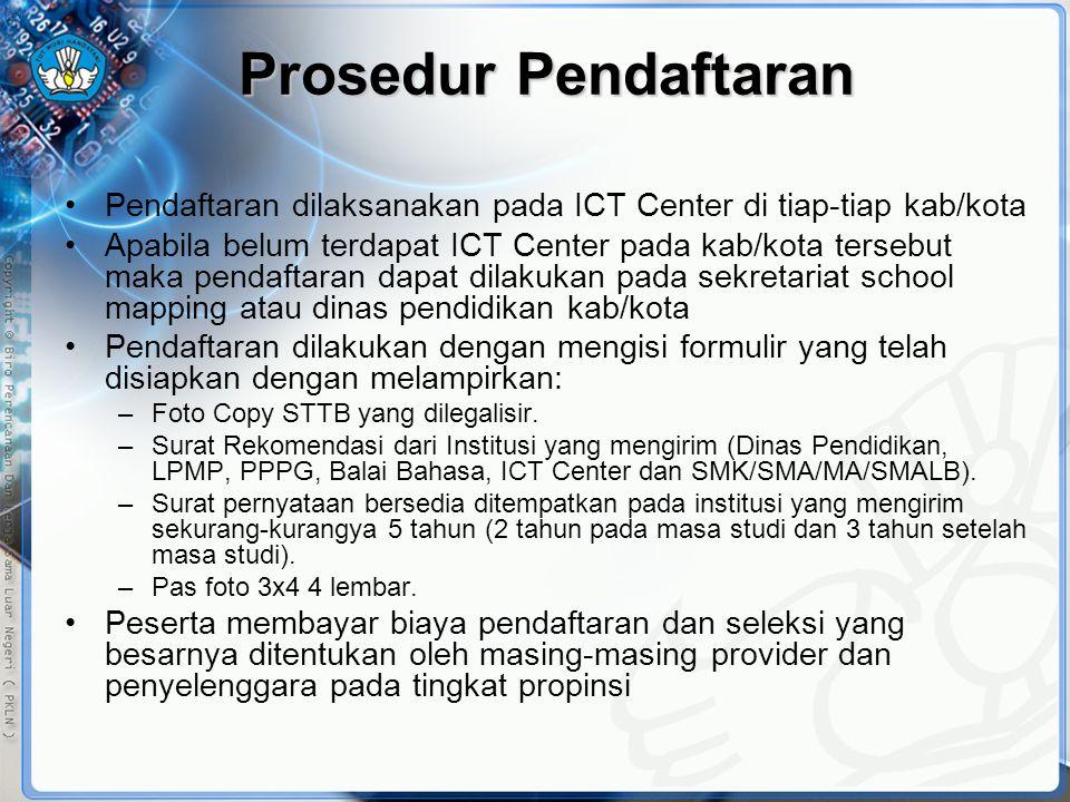 Prosedur Pendaftaran •Pendaftaran dilaksanakan pada ICT Center di tiap-tiap kab/kota •Apabila belum terdapat ICT Center pada kab/kota tersebut maka pe