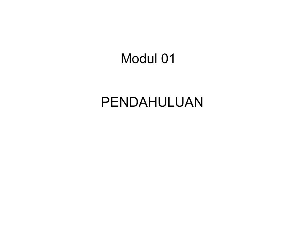 Modul 01 PENDAHULUAN