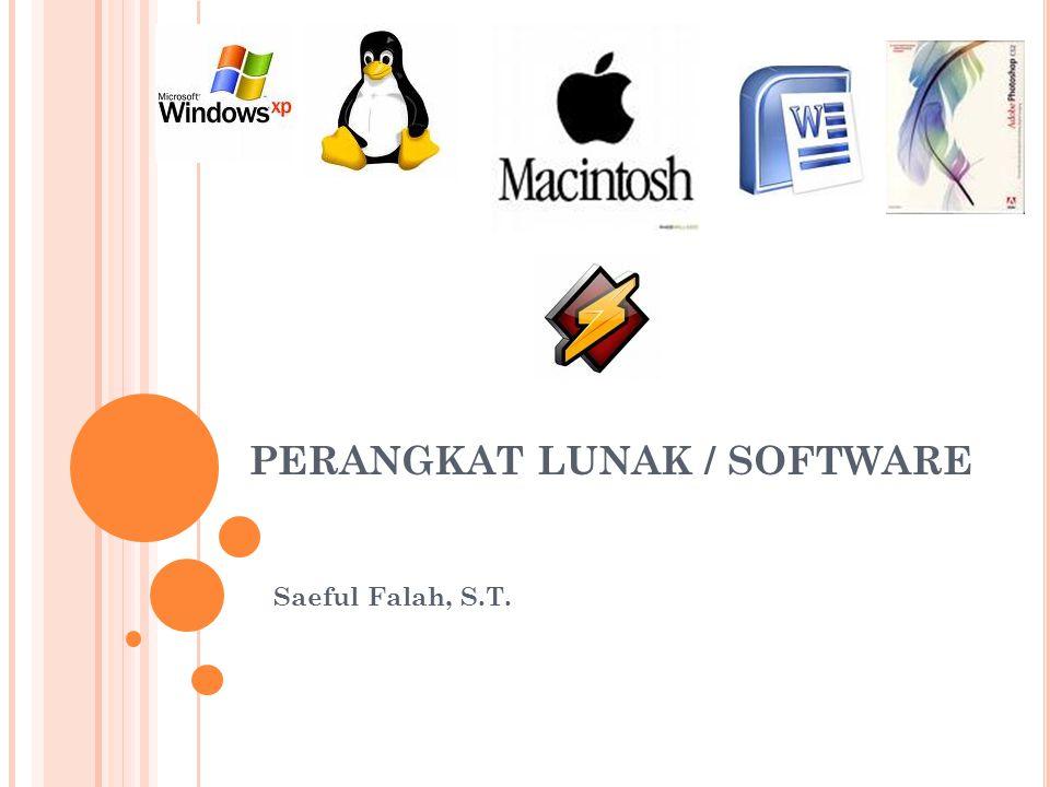 PERANGKAT LUNAK / SOFTWARE Saeful Falah, S.T.
