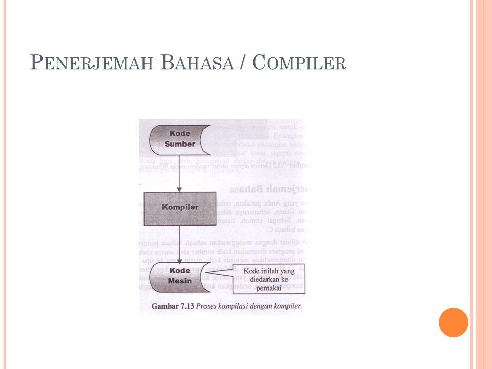 P ENERJEMAH B AHASA / C OMPILER