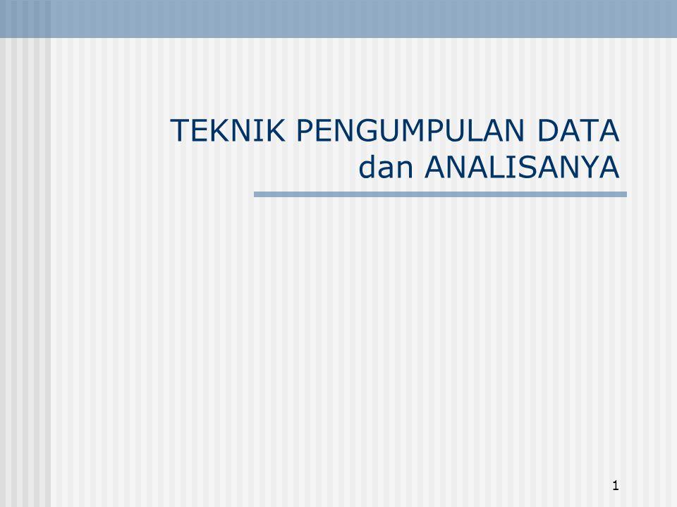 1 TEKNIK PENGUMPULAN DATA dan ANALISANYA
