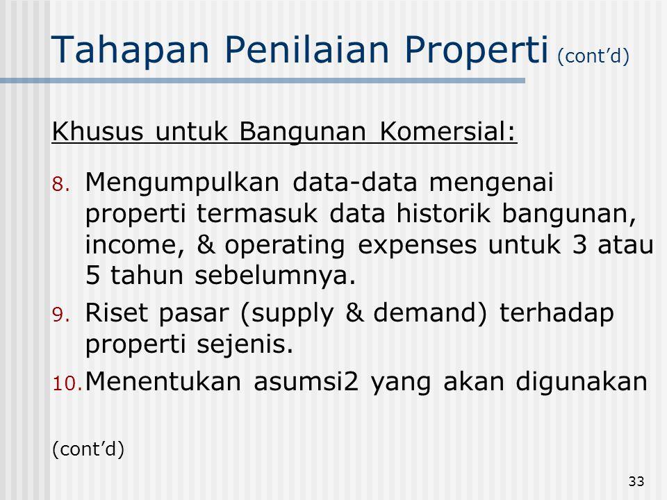 33 Tahapan Penilaian Properti (cont'd) Khusus untuk Bangunan Komersial: 8.