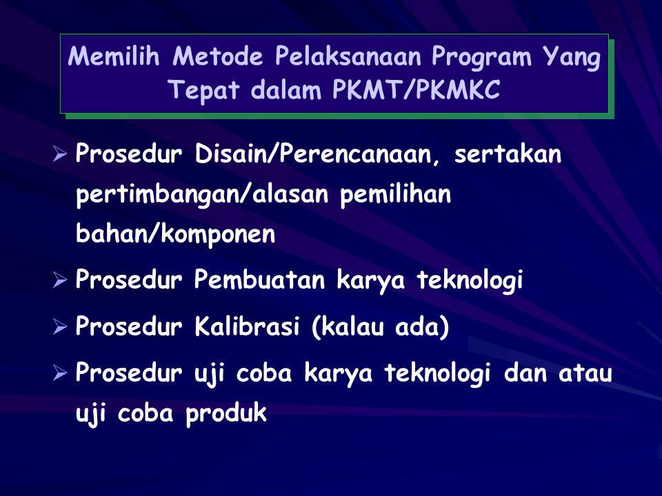 Mengandung uraian tentang: Bahan atau materi Alat yang dipakai Tahapan Pelaksanaan Program (Prosedur) Tunjukkan gambar disain yang akan dihasilkan MET
