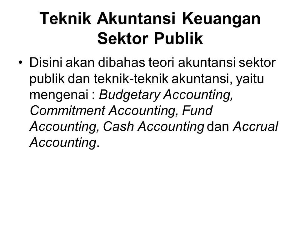 •Teori akuntansi sektor publik memiliki kaitan yang erat dengan akuntansi keuangan lainnya, walau memiliki beberapa perbedaan karena kekususannya.