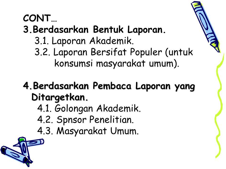 CONT… 3.Berdasarkan Bentuk Laporan.3.1. Laporan Akademik.