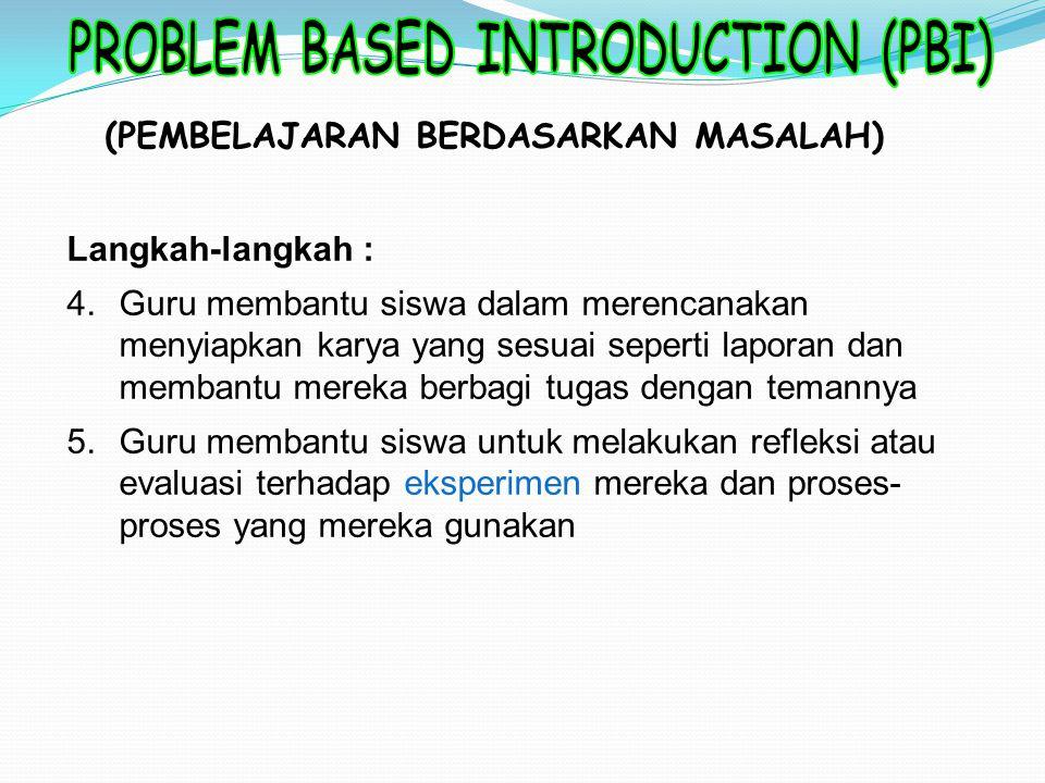 (PEMBELAJARAN BERDASARKAN MASALAH) Langkah-langkah : 1.Guru menjelaskan kompetensi yang ingin dicapai dan menyebutkan sarana atau alat pendukung yang