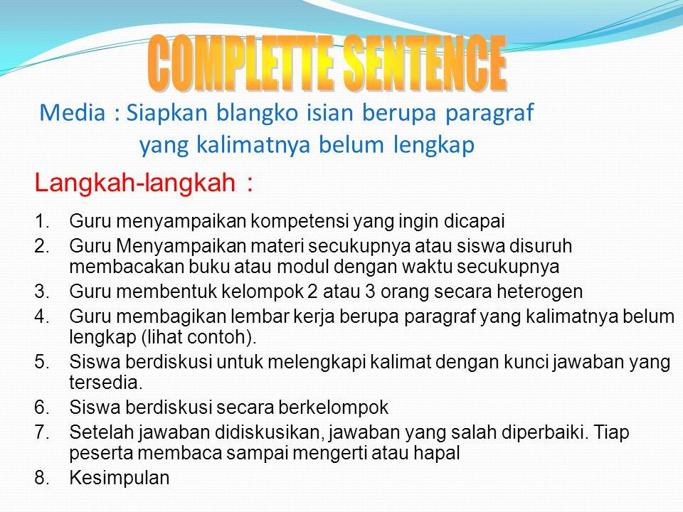 Langkah-langkah : ● Guru menyampaikan kompentensi yang ingin dicapai.  Guru menyajikan materi secukupnya.  Guru membentuk kelompok yang anggotanya ±