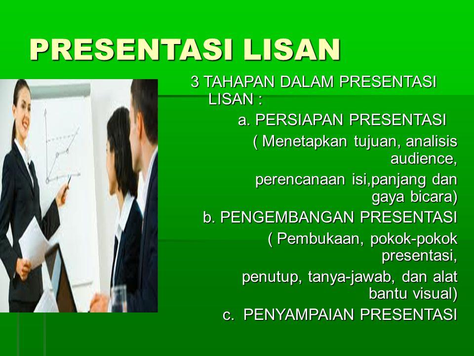 PERSIAPAN DASAR Kunci Untuk presentasi yang sukses adalah persiapan yang baik.