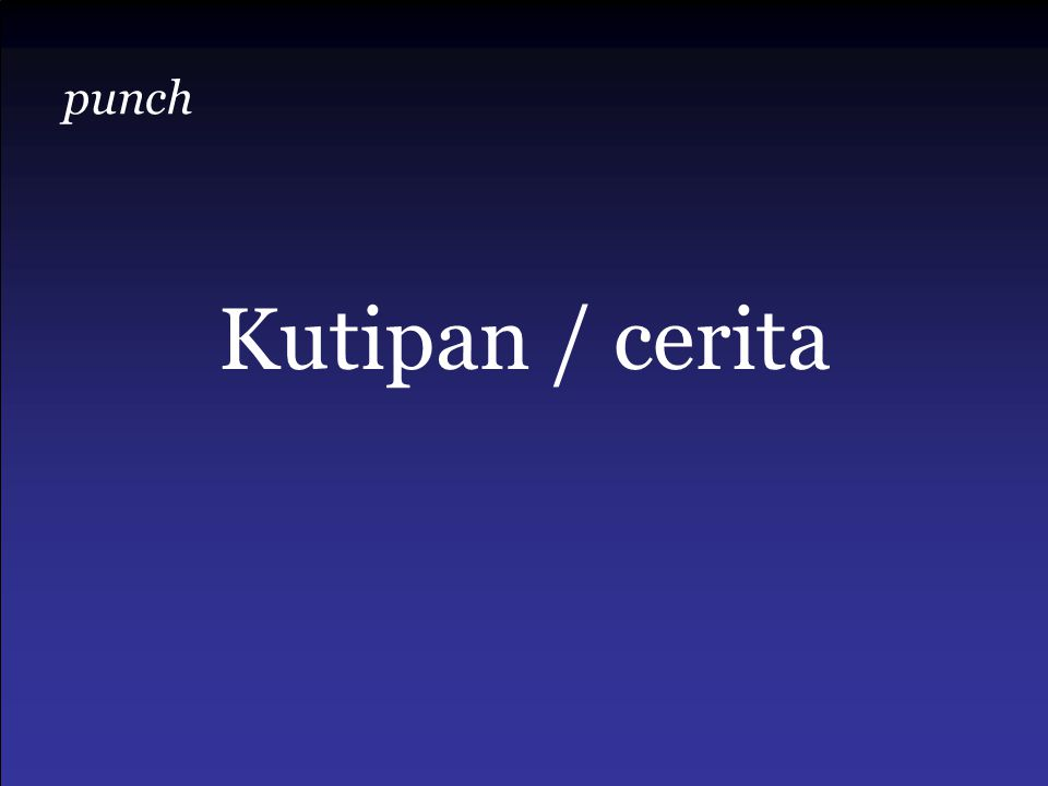 punch Kutipan / cerita