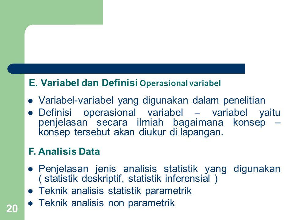 20 E. Variabel dan Definisi Operasional variabel  Variabel-variabel yang digunakan dalam penelitian  Definisi operasional variabel – variabel yaitu