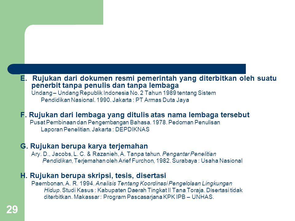 29 E. Rujukan dari dokumen resmi pemerintah yang diterbitkan oleh suatu penerbit tanpa penulis dan tanpa lembaga Undang – Undang Republik Indonesia No
