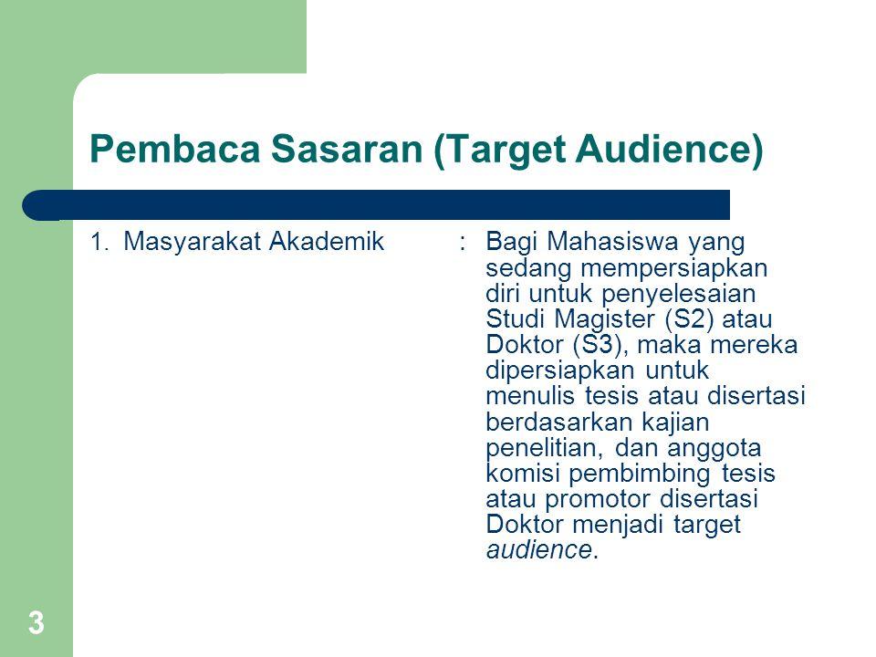 3 Pembaca Sasaran (Target Audience) 1. Masyarakat Akademik:Bagi Mahasiswa yang sedang mempersiapkan diri untuk penyelesaian Studi Magister (S2) atau D