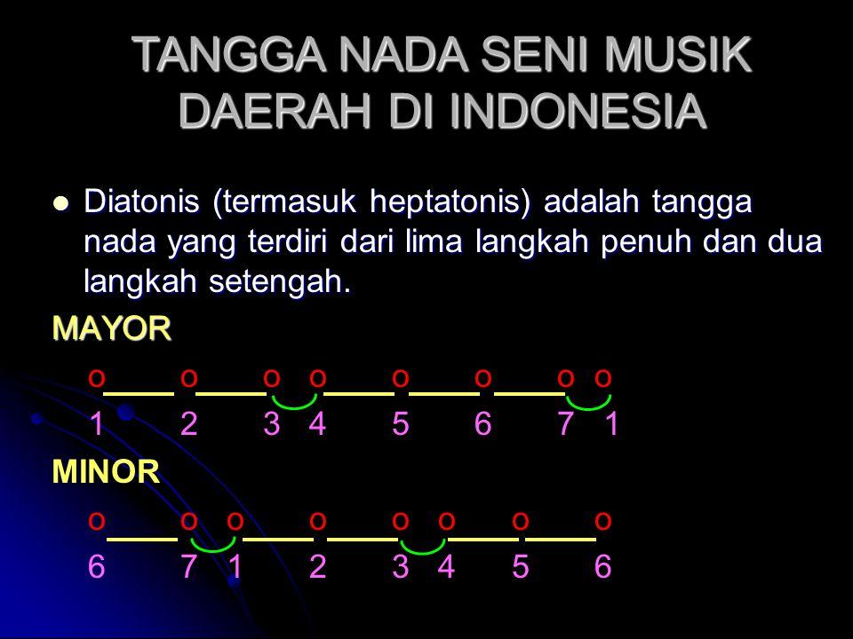  Diatonis (termasuk heptatonis) adalah tangga nada yang terdiri dari lima langkah penuh dan dua langkah setengah. MAYOR o o o o o o o o 1 2 3 4 5 6 7