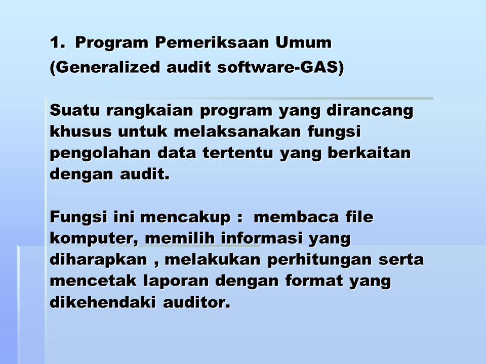 Teknik ini banyak digunakan dalam audit yang bertujuan untuk: 1.