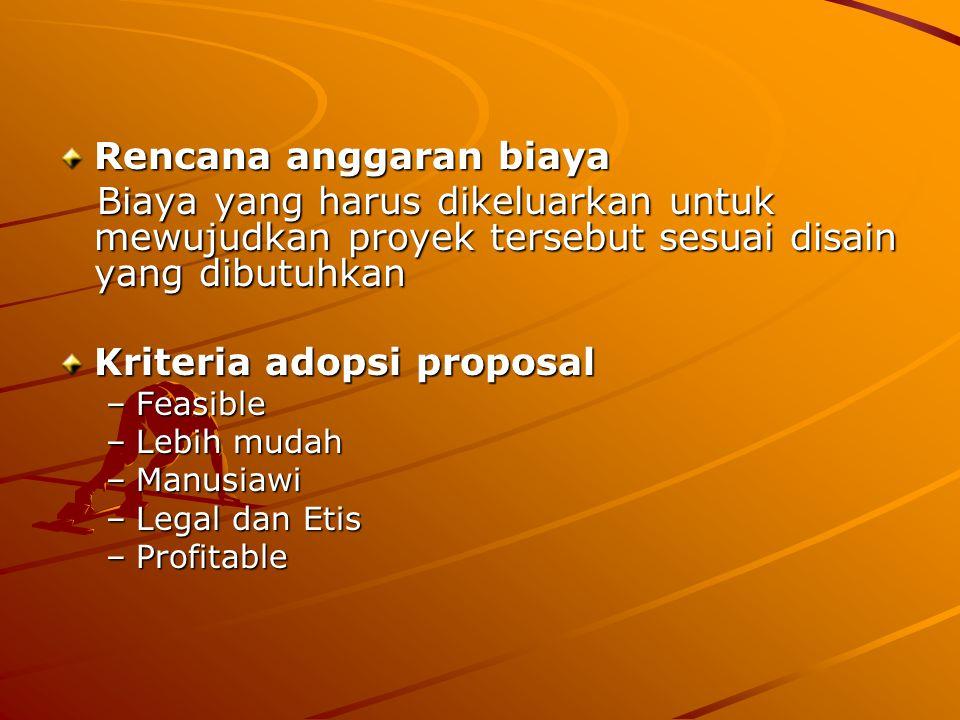 Rencana anggaran biaya Biaya yang harus dikeluarkan untuk mewujudkan proyek tersebut sesuai disain yang dibutuhkan Biaya yang harus dikeluarkan untuk