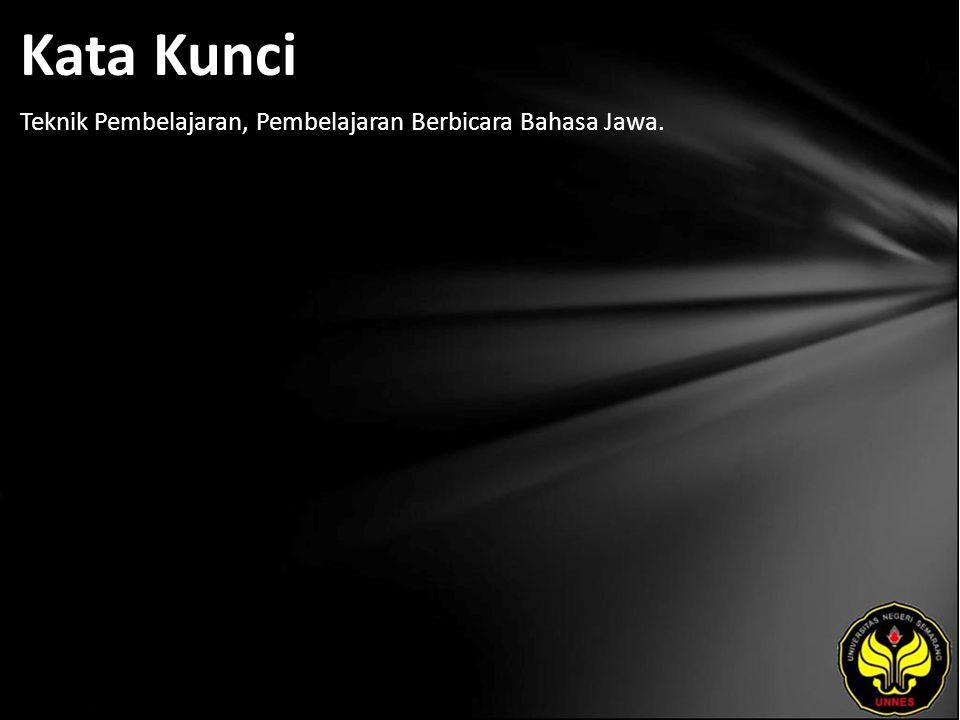 Kata Kunci Teknik Pembelajaran, Pembelajaran Berbicara Bahasa Jawa.