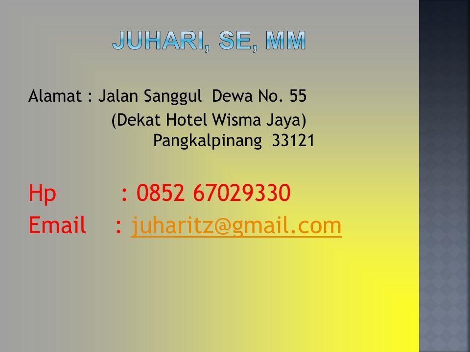 Alamat : Jalan Sanggul Dewa No. 55 (Dekat Hotel Wisma Jaya) Pangkalpinang 33121 Hp : 0852 67029330 Email : juharitz@gmail.comjuharitz@gmail.com