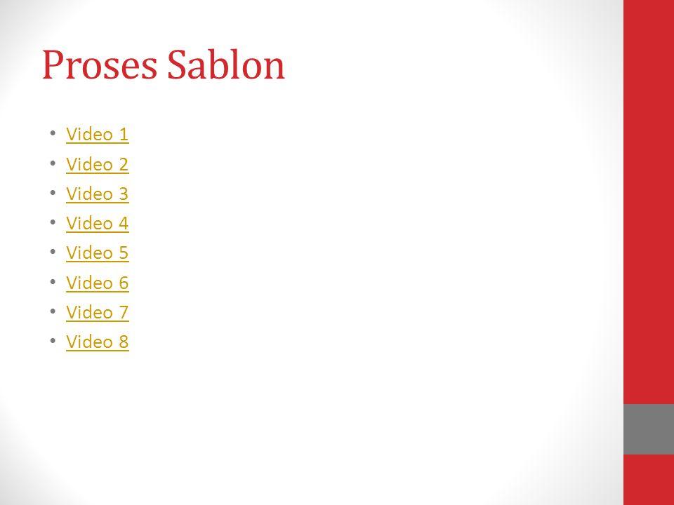 Proses Sablon • Video 1 Video 1 • Video 2 Video 2 • Video 3 Video 3 • Video 4 Video 4 • Video 5 Video 5 • Video 6 Video 6 • Video 7 Video 7 • Video 8