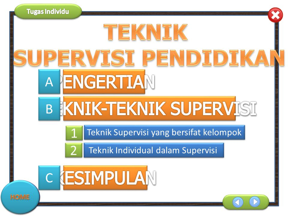 Teknik Supervisi yang bersifat kelompok Teknik Individual dalam Supervisi 2 2 1 1 A A B B C C