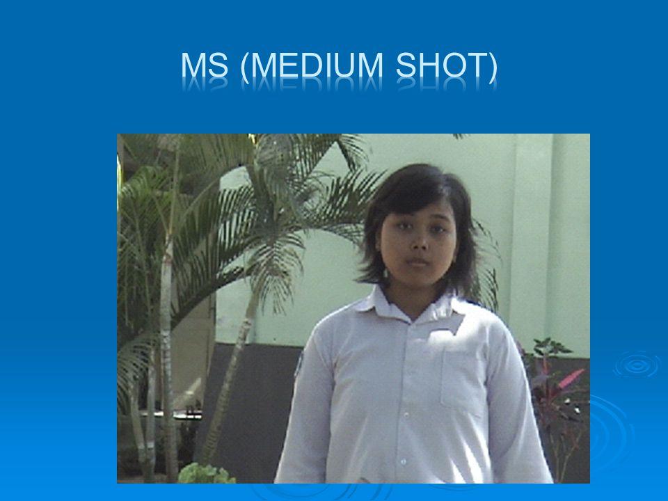  MCU (Medium Close Up)  Shot amat dekat, obyek diperlihatkan dari bagian dada sampai atas kepala.