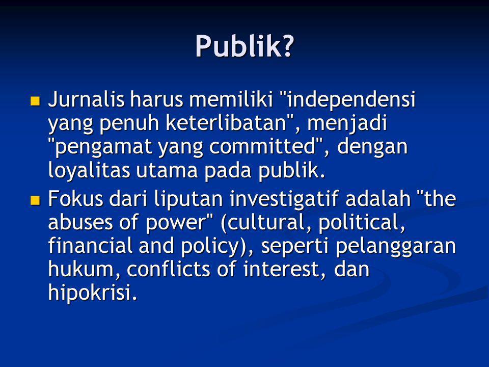 Publik?  Jurnalis harus memiliki