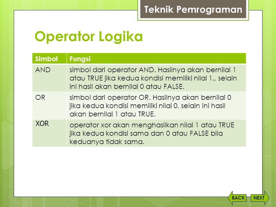 Operator Logika NEXTBACK SimbolFungsi ANDsimbol dari operator AND. Hasilnya akan bernilai 1 atau TRUE jika kedua kondisi memiliki nilai 1., selain ini