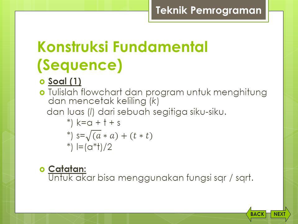 Konstruksi Fundamental (Sequence) NEXTBACK Teknik Pemrograman