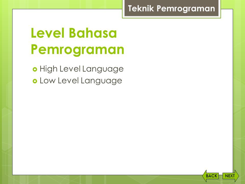 Level Bahasa Pemrograman  High Level Language  Low Level Language NEXTBACK Teknik Pemrograman
