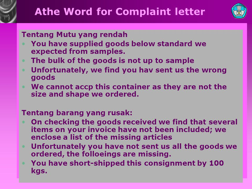 Athe Word for Complaint letter Tentang Mutu yang rendah •You have supplied goods below standard we expected from samples.
