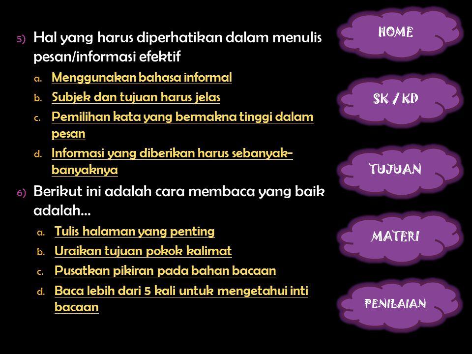 5) Hal yang harus diperhatikan dalam menulis pesan/informasi efektif adalah... a. Menggunakan bahasa informal Menggunakan bahasa informal b. Subjek da