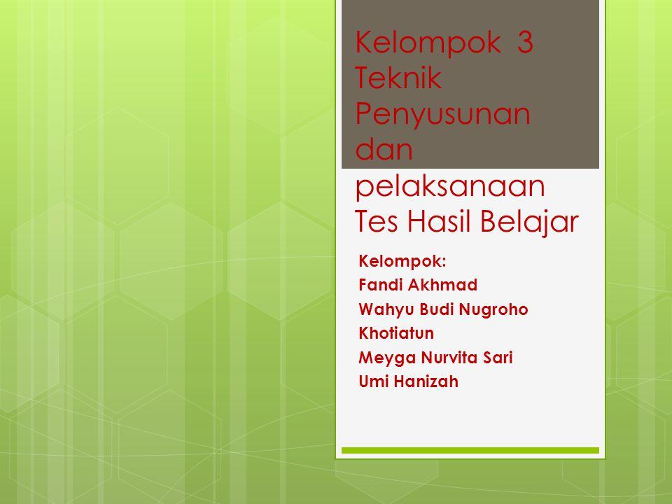 A.Ciri-ciri dan Tes Hasil Belajar yang Baik 1. valid (shahih) 2.