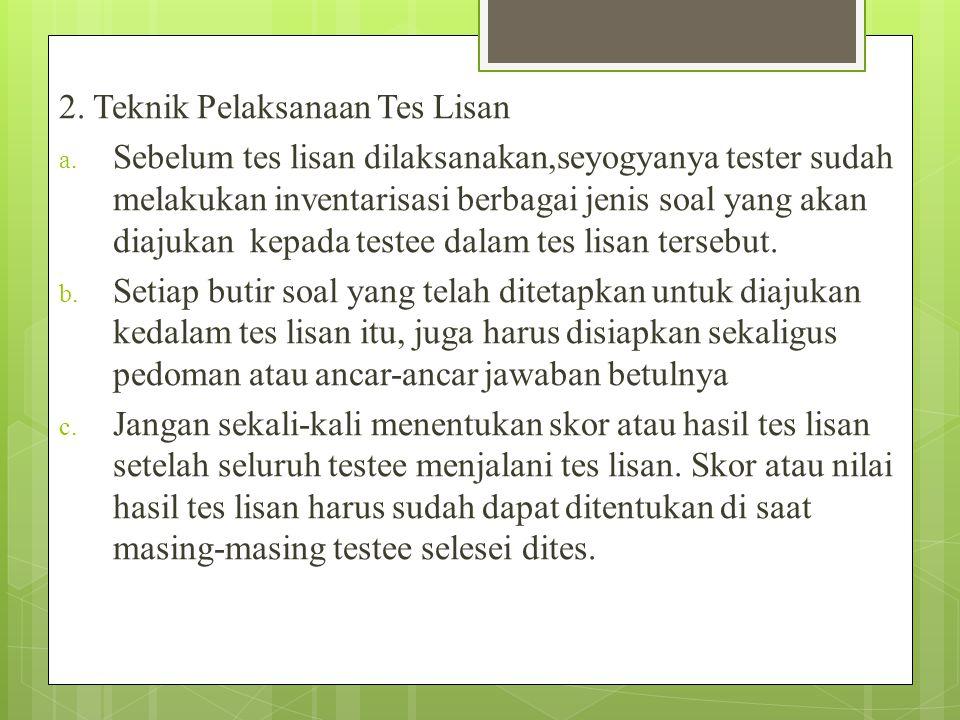 2.Teknik Pelaksanaan Tes Lisan a.