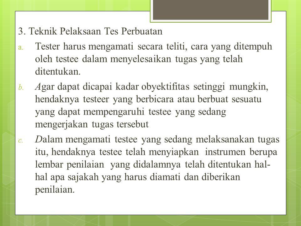 3.Teknik Pelaksaan Tes Perbuatan a.