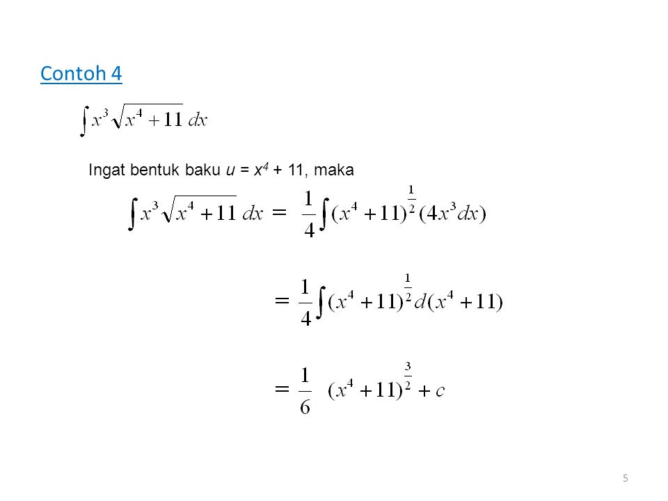 Contoh 4 5 Ingat bentuk baku u = x 4 + 11, maka