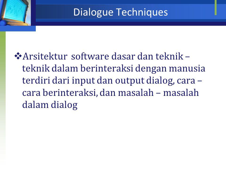 Input and Output Devices  Konstruksi teknis pada peraltan yang digunakan sebagai media interaksi manusia dan komputer