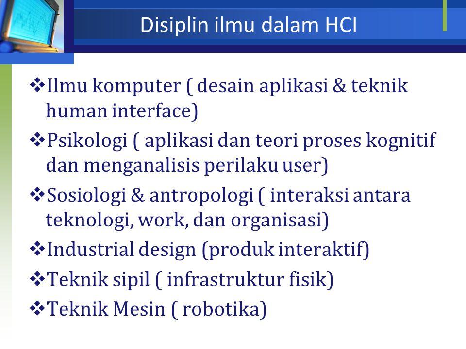 Perspektif dari ilmu komputer  Fokus terhadap interaksi dan hubungan khusus antara satu atau banyak manusia dan satu atau banyak mesin komputer