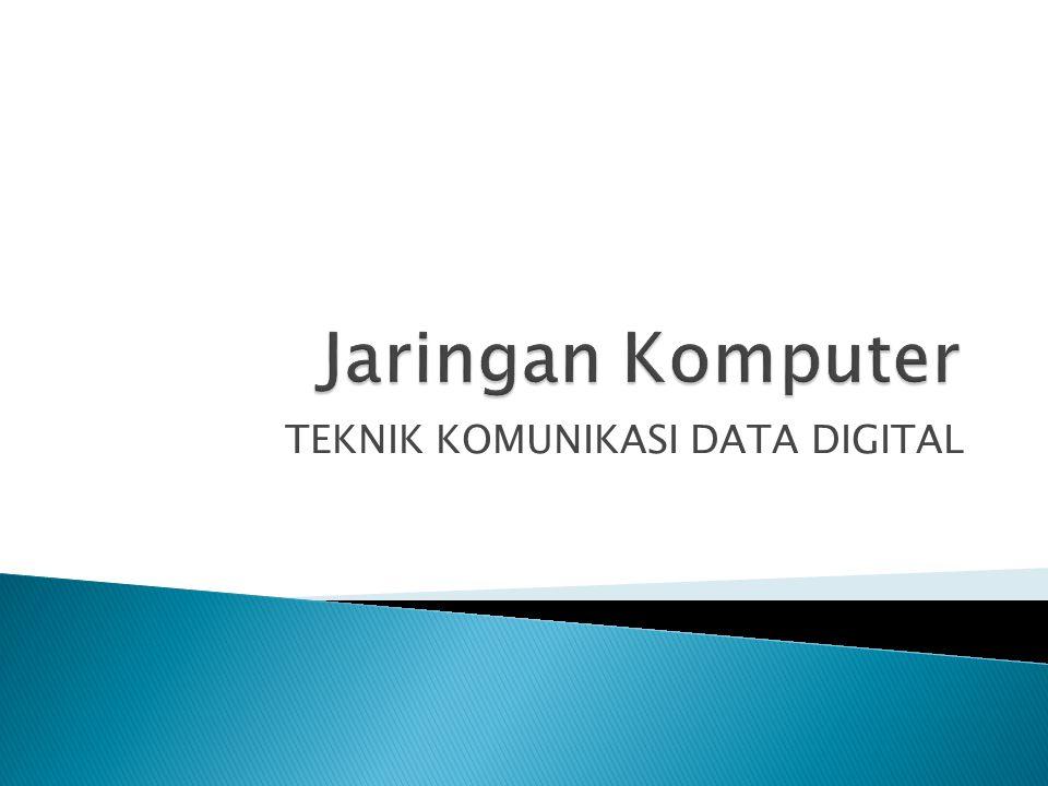TEKNIK KOMUNIKASI DATA DIGITAL