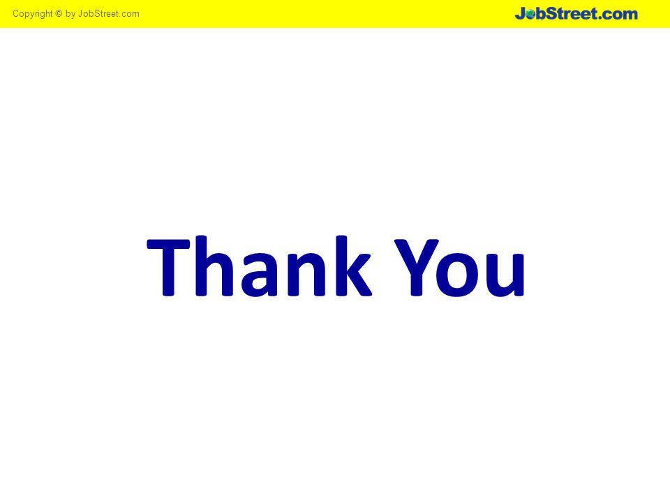 Copyright © by JobStreet.com Thank You
