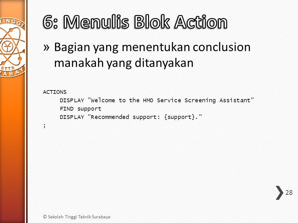 » Bagian yang menentukan conclusion manakah yang ditanyakan ACTIONS DISPLAY
