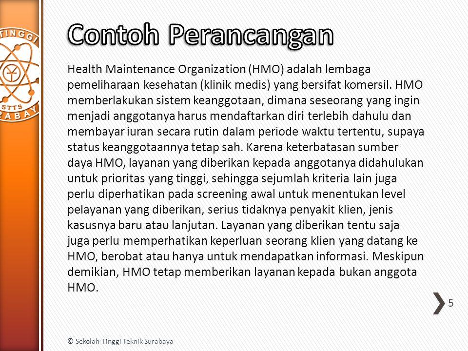 Health Maintenance Organization (HMO) adalah lembaga pemeliharaan kesehatan (klinik medis) yang bersifat komersil. HMO memberlakukan sistem keanggotaa